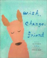 Wish, Change, Friend
