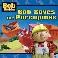 Bob Saves the Porcupines