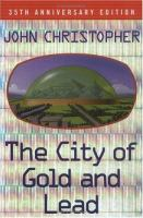 The City of Gold and Lead