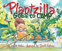Plantzilla Goes to Camp