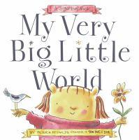 My Very Big Little World