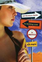 Sofi Mendoza's Guide to Getting Lost in Mexico