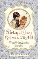 Betsy and Tacy Go Over the Big Hill
