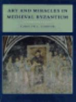 Art and Miracles in Medieval Byzantium