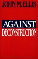 Against Deconstruction