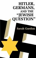 "Hitler, Germans, and the ""Jewish Question"""