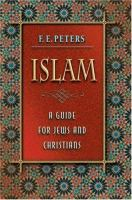 Islam, A Guide for Jews and Christians