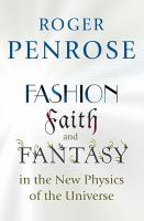 Fashion, Faith and Fantasy in the New Physics of the Universe