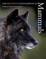 The Princeton Encyclopedia of Mammals