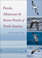 Petrels, albatrosses, and storm-petrels of North America : a photographic guide