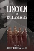 Lincoln on Race & Slavery
