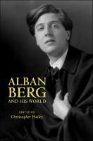 Alban Berg and His World