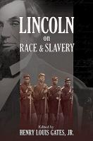 Lincoln on Race & Slavery
