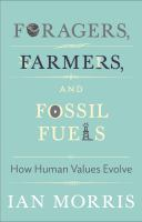 Foragers, Farmers, and Fossil Fuels