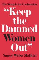 """""""Keep the Damned Women Out"""""""