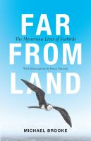 Far from land : the mysterious lives of seabirds