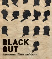 Black out : silhouettes then and now