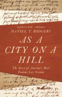 As a city on a hill : the story of America's most famous lay sermon
