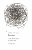 Why We Are Restless : On the Modern Quest for Contentment