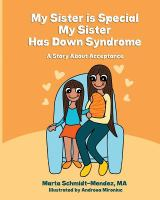My Sister Is Special, My Sister Has Down Syndrome