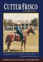 Cutter Frisco: Growing Up on the Original Southfork Ranch: A Memoir