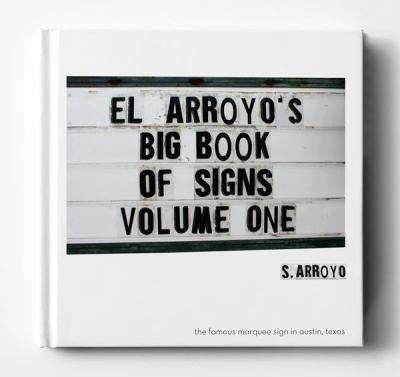 El Arroyo's Big Book of Signs