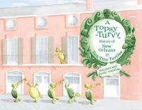 A Topsy-turvy History of New Orleans & Ten Tiny Turtles
