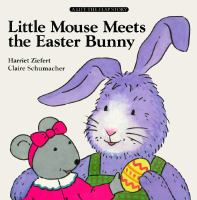 Little Mouse Meets the Easter Bunny