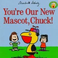 You're Our New Mascot, Chuck!