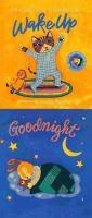 Wake up and Goodnight