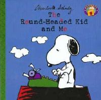 The Round-headed Kid and Me