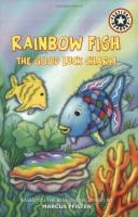 Rainbow Fish. The Good Luck Charm