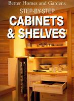 Better Homes and Gardens Step-by-step Cabinets & Shelves