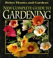 Better Homes and Gardens New Complete Guide to Gardening