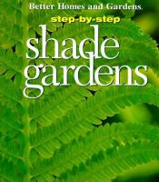 Better Homes and Gardens Step-by-step Shade Gardens