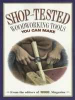 Shop-tested Woodworking Tools You Can Make