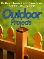 Better Homes and Gardens Step-by-step Outdoor Projects