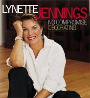 Lynette Jennings No Compromise Decorating