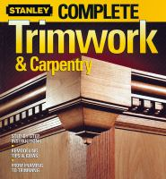 Stanley Complete Trimwork & Carpentry