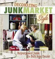 Decorating Junk Market Style