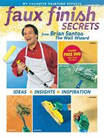Faux Finish Secrets From Brian Santos the Wall Wizard