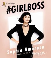 #Girlboss : How to Write Your Own Rules While Turning Heads and Turningprofits