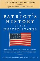 A Patriot's History of the United States : From Columbus's Great Discovery to America's Age of Entitlement