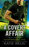 A Covert Affair : A Deadly Ops Novel