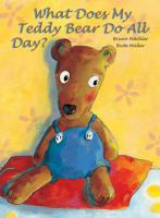 What Does My Teddy Bear Do All Day?