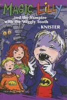 Magic Lilly and the Vampire With the Wiggly Tooth