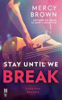 Stay Until We Break