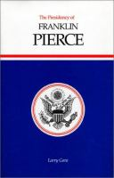 The Presidency of Franklin Pierce
