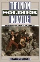 The Union Soldier in Battle Enduring the Ordeal of Combat