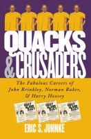Quacks and Crusaders